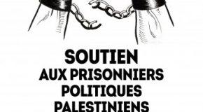 Solidarité avec les prisonniers politiques palestiniens en grève de la faim