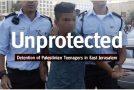 Sans défense : la détention des adolescents palestiniens à Jérusalem Est
